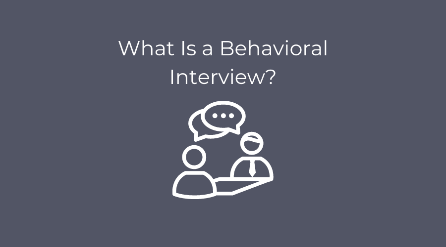 What Is a Behavioral Interview?